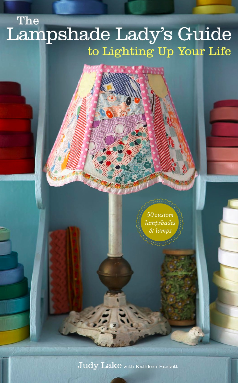 The lampshade lady blog lampshade lady book cover i am so happy to be able to show you all my first book project at last the lampshade ladys guide to lighting up your life it has utterly consumed my mozeypictures Gallery